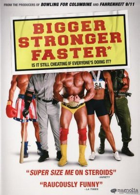 Bigger, Stronger, Faster* movie poster (2008) poster MOV_01ca7853