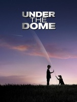 Under the Dome movie poster (2013) picture MOV_03bec3e6