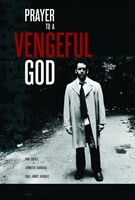 Prayer to a Vengeful God movie poster (2010) picture MOV_04825cd6