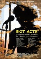 Riot Acts: Flaunting Gender Deviance in Music Performance movie poster (2009) picture MOV_05fd3abe