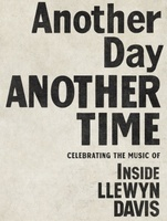 Another Day, Another Time: Celebrating the Music of Inside Llewyn Davis movie poster (2013) picture MOV_0616c593