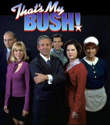That's My Bush! movie poster (2001) poster MOV_06e2c4ef