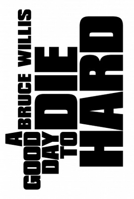 A Good Day to Die Hard movie poster (2013) poster MOV_073ffd69