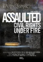 Assaulted: Civil Rights Under Fire movie poster (2013) picture MOV_07c0e44a