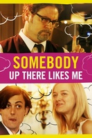 Somebody Up There Likes Me movie poster (2012) picture MOV_08ddefd1