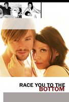 Race You to the Bottom movie poster (2005) picture MOV_0c33d017