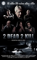2 Dead 2 Kill movie poster (2013) picture MOV_0c863a8d