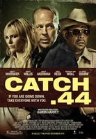 Catch .44 movie poster (2011) picture MOV_0c97a564