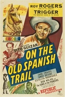 On the Old Spanish Trail movie poster (1947) picture MOV_0d5a1fc2
