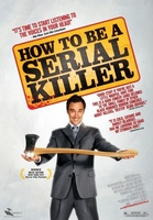 How to Be a Serial Killer movie poster (2008) picture MOV_67fedea1