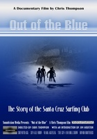 Out of the Blue: The Story of the Santa Cruz Surfing Club movie poster (2010) picture MOV_119197b3