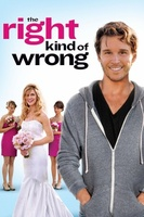 The Right Kind of Wrong movie poster (2013) picture MOV_138546d8