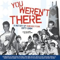 You Weren't There: A History of Chicago Punk 1977 to 1984 movie poster (2007) picture MOV_1555e490
