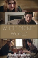 White Picket World movie poster (2013) picture MOV_15cf4eb9