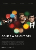 Comes a Bright Day movie poster (2012) picture MOV_167aca8a