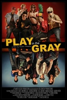 Play in the Gray movie poster (2009) picture MOV_1b5a159a
