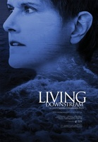 Living Downstream movie poster (2010) picture MOV_2026217c
