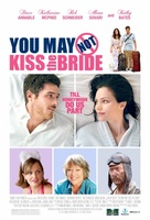 You May Not Kiss the Bride movie poster (2011) picture MOV_20526b67