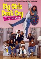 Big Girls Don't Cry... They Get Even movie poster (1992) picture MOV_21f4d6a2