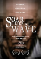 Soar Like a Wave movie poster (2013) picture MOV_227002e3