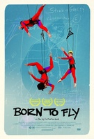 Born to Fly movie poster (2013) picture MOV_26857660