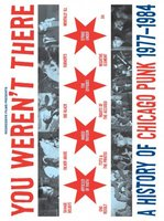 You Weren't There: A History of Chicago Punk 1977 to 1984 movie poster (2007) picture MOV_296297a2