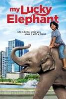 My Lucky Elephant movie poster (2013) picture MOV_2b791434
