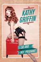 Kathy Griffin: 50 & Not Pregnant movie poster (2011) picture MOV_2e4b26dc