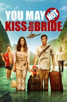 You May Not Kiss the Bride movie poster (2011) picture MOV_30d78ecf