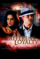 A Different Loyalty movie poster (2004) picture MOV_3120524e