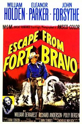 Escape from Fort Bravo movie poster (1953) poster MOV_3192a5d4