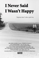 I Never Said I Wasn't Happy movie poster (2013) picture MOV_31cc0a99