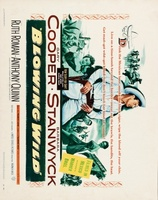 Blowing Wild movie poster (1953) picture MOV_3280fe7b