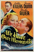 We Have Our Moments movie poster (1937) picture MOV_33c5173f