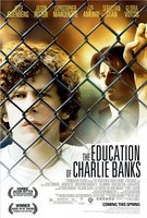 The Education of Charlie Banks movie poster (2007) picture MOV_343ea3e9