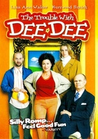 The Trouble with Dee Dee movie poster (2005) picture MOV_38316150