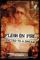 Flesh on Fire: Addicted to a Dream movie poster (2012) picture MOV_38ad7fba