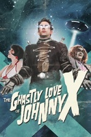 The Ghastly Love of Johnny X movie poster (2012) picture MOV_39f04ab5