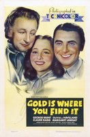 Gold Is Where You Find It movie poster (1938) picture MOV_3b57dd33