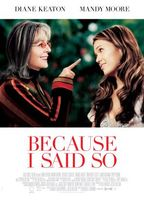 Because I Said So movie poster (2007) picture MOV_3bbc7326