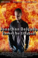 Jonathan Delgado Cannot Be Stopped! movie poster (2012) picture MOV_3c3f775e