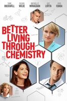 Better Living Through Chemistry movie poster (2014) picture MOV_3d0d2021