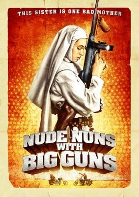 Nude Nuns with Big Guns movie poster (2010) poster MOV_3daecccb