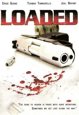 Loaded movie poster (2007) poster MOV_3ec09c76