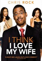 I Think I Love My Wife movie poster (2007) picture MOV_404b664c