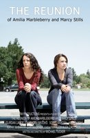 The Reunion of Amilia Marbleberry and Marcy Stills movie poster (2009) picture MOV_41020bd8