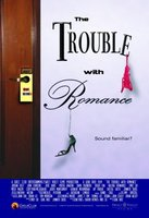 The Trouble with Romance movie poster (2007) picture MOV_4298eaa1