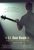 Lt. Dan Band: For the Common Good movie poster (2011) picture MOV_4587f590