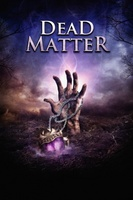 The Dead Matter movie poster (2010) picture MOV_45a72cd9