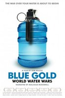Blue Gold: World Water Wars movie poster (2008) picture MOV_47ff9e52